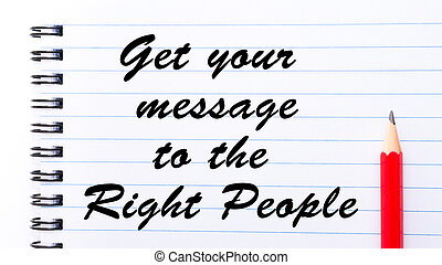 Get Your Message To The Right People
