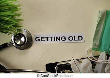 Getting Old with inspiration and healthcare/medical concept ...