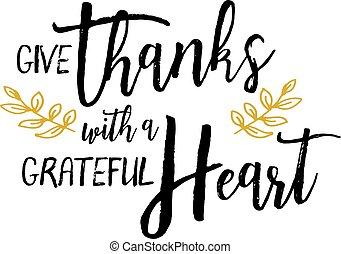 geven, dank, met, een, dankbaar, hart