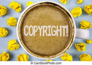gezegde, foto, binnen, intellectueel, papier, auteursrecht, nee, piraterij, schrijvende , achtergrond., geschrijvenene tekst, conceptueel, call., koffie, zakelijk, het tonen, motivational, hand, gelul, vlakte, kop, eigendom