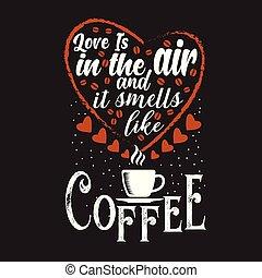 gezegde, koffie, goed, noteren, ontwerp, afdrukken