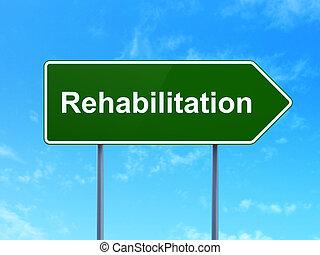 gezondheidszorg, concept:, rehabilitatie, op, wegaanduiding, achtergrond