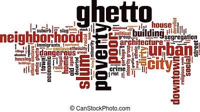 Ghetto [Converted].eps - Ghetto word cloud concept. Vector...