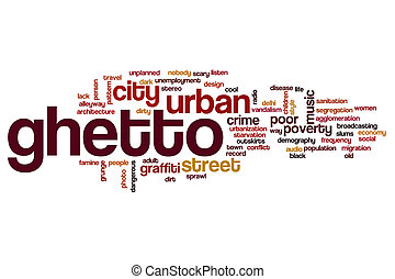 Ghetto word cloud concept - Ghetto word cloud