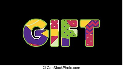 Gift Concept Word Art Illustration - The word GIFT concept...