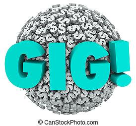 Gig Temporary Work Freelance Job Income Dollar Signs - Gig...