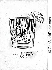 Gin tonic cocktail lettering tonic water, gin, ice in...