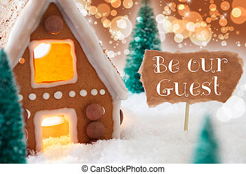 Gingerbread House, Bronze Background, Text Be Our Guest