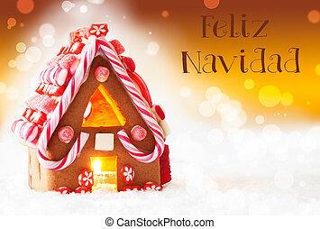 Gingerbread House, Golden Background, Feliz Navidad Means Merry Christmas