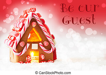 Gingerbread House, Red Background, Text Be Our Guest