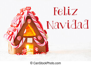 Gingerbread House, White Background, Feliz Navidad Means Merry Christmas