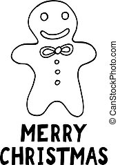 gingerbread man and merry christmas lettering. template card, poster, wish, invitation. sketch hand drawn doodle. vector scandinavian monochrome minimalism.