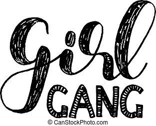 Girl gang. Brush lettering. - Girl gang. Brush hand...