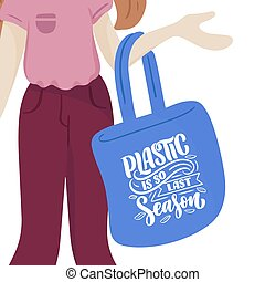 Girl is holding reusable eco bag with lettering quote. Cute female character. Caring for the environment. Shopping without waste. Isolated, flat design. Vector