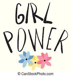 Girl Power feminism quote. Woman motivational slogan.