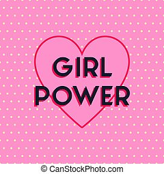 Girl power poster on a pink background with cute yellow polka dot and a heart. Trendy comics style. Feminist slogan sign