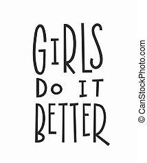 Girls better t-shirt quote lettering. - Girls do it better...