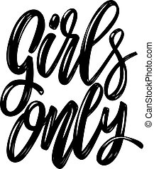 Girls only. Lettering phrase isolated on white background. Design element for poster, card, banner, flyer. Vector illustration