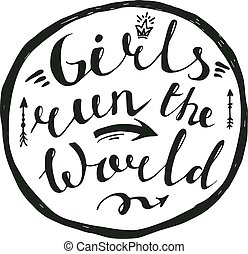 girls run the world quote. Phrase for posters, t-shirts and postcards.