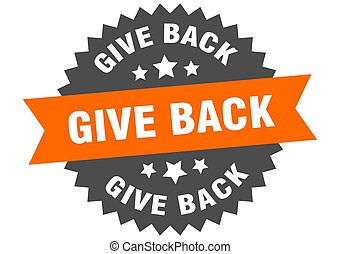 give back round isolated ribbon label. give back sign