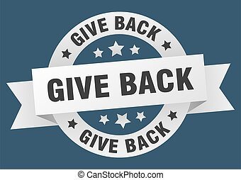 give back round ribbon isolated label. give back sign