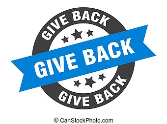 give back sign. round ribbon sticker. isolated tag