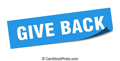 give back sticker. give back square isolated sign. give back...