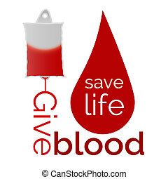 Give blood - blood bag and drop of blood