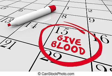 Give Blood Drive Donate Reminder Calendar Date 3d Illustration