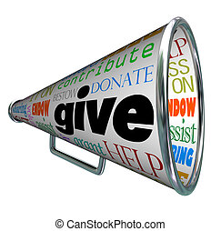A bullhorn with many words on it calling for financial and moral support such as give, donate, contribute, help, assist, endow, share, volunteer, and more