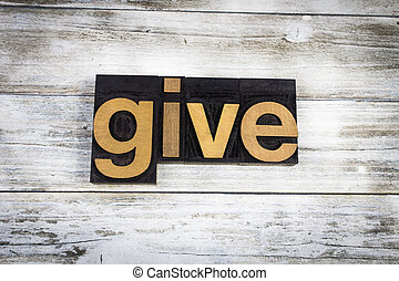 Give Letterpress Word on Wooden Background