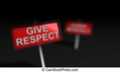 Give respect earn respect.