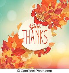 Give thanks - autumn background. - Give thanks - autumn...