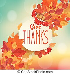 Give thanks - autumn background. - Give thanks - autumn...