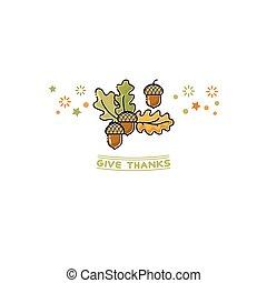 Give Thanks card. Cartoon acorn on white. Thanksgiving vector illustration.