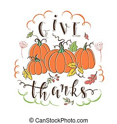 Give thanks card - Vector Thanksgiving design greeting card...