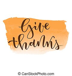 Give thanks hand lettering greeting on orange banner watercolor background