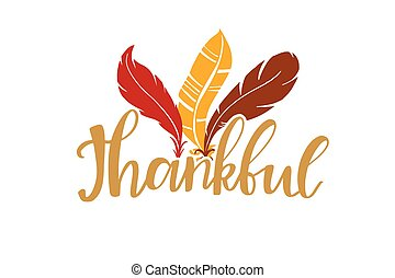 Handwritten vector lettering phrase Thankful decorated feather ornament. Hand drawn lettering calligraphy style writing. Thanksgiving day card design