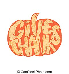 Give Thanks, lettering on white background. Pumpkin hand sketch illustration for Thanksgiving invitation or greeting card template.