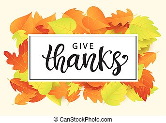 Give Thanks. Thanksgiving Day poster template. Hand written lettering. Typographic holiday design, modern calligraphy. Vector illustration