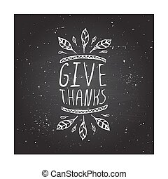 Give thanks - typographic element - Give thanks. Hand...