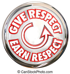 Give to Earn Respect Words White Button How to Win Reverence...