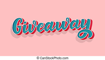 Giveaway lettering. 3D style, vintage illustration. Ad promotion contest image. Win the gift for share or repost. Typographic quote for business sale