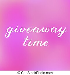 Giveaway time brush lettering. Cute handwriting. - Giveaway...