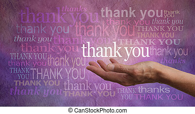 Female hand outstretched with palm up and the word 'Thank you' hovering above with a stone effect purple and pink background covered in different colored and sized 'Thank yous'