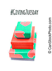 Giving Tuesday concept with gift boxes - Giving Tuesday is a...