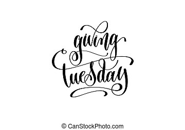 giving Tuesday hand lettering inscription to november holiday design, calligraphy vector illustration
