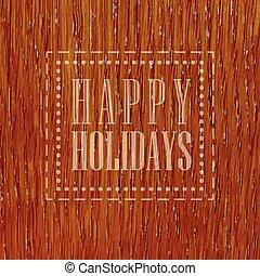 glücklich, feiertage, hölzerne beschaffenheit
