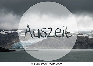 Glacier In Norway, Lake, Auszeit Means Downtime