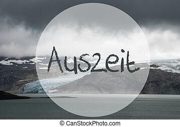 Glacier In Norway, Lake, Auszeit Means Downtime - German ...